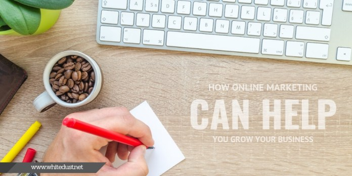 How online Marketing Can Help You Grow Your Business