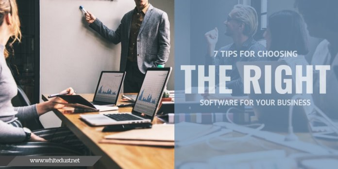 7 Tips for Choosing the Right Software for Your Business
