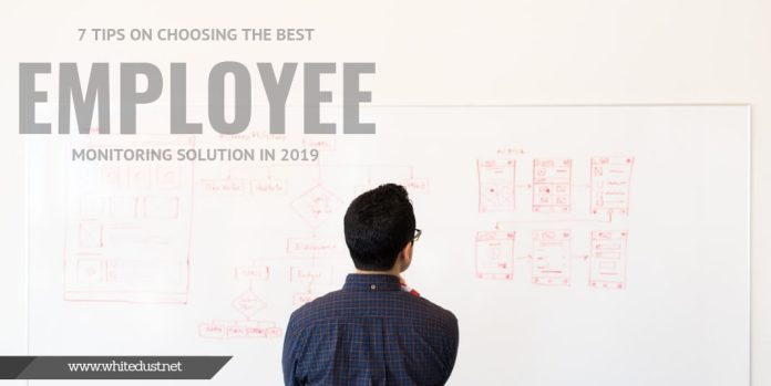 7 Tips on Choosing the Best Employee Monitoring Solution in 2019