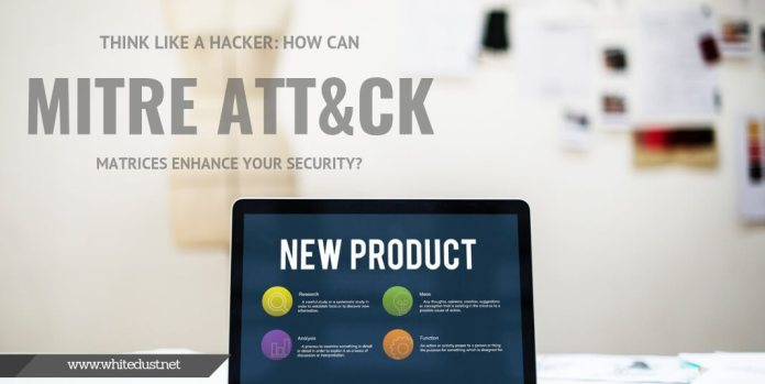 Think Like a Hacker: How Can MITRE ATT&CK Matrices Enhance Your Security?