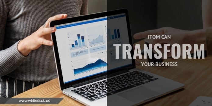 ITOM Can Transform your Business