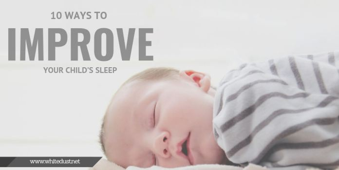 10 Ways to Improve Your Child's Sleep