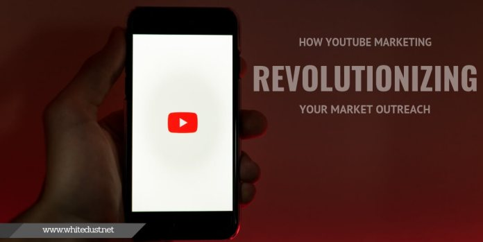 YouTube Advertising And How It Can Revolutionize Your Market Outreach