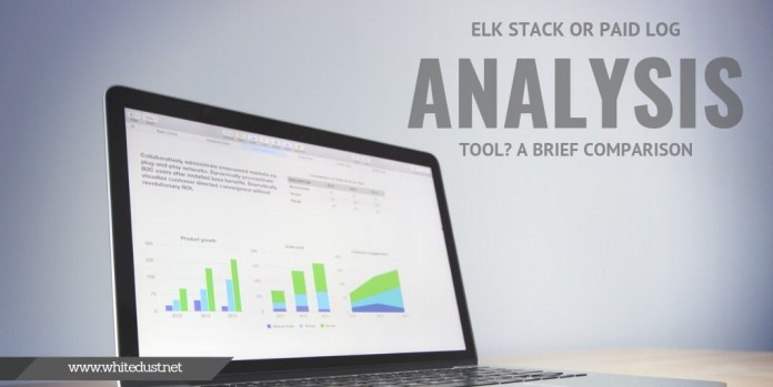 Elk Stack or Paid Log Analysis Tool? A Brief Comparison