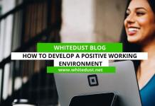 How to Develop a Positive Working Environment
