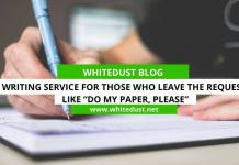 "Writing Service for Those Who Leave the Request Like ""Do My Paper, Please"""