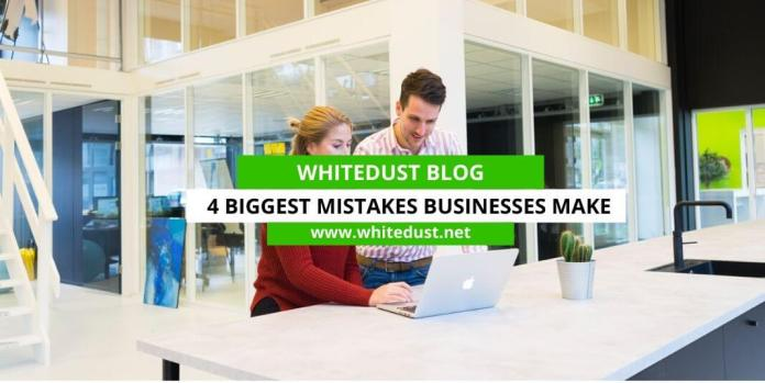 4 Biggest Mistakes Businesses Make