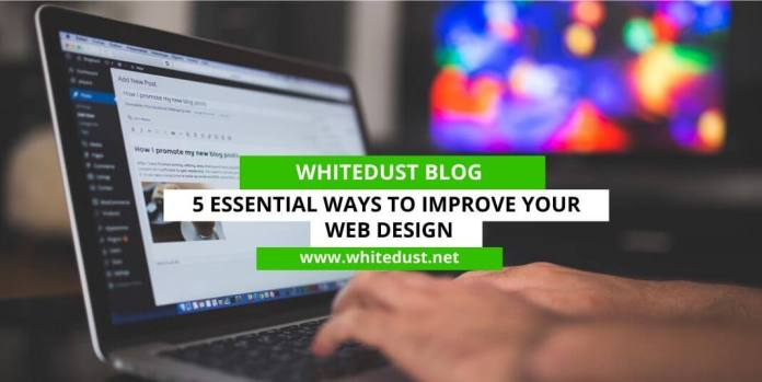5 Essential Ways To Improve Your Web Design