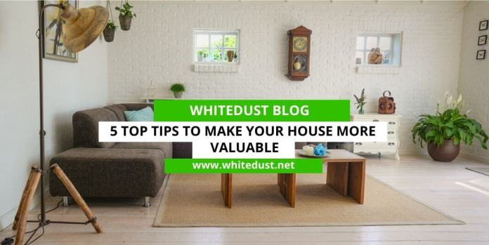 5 Top Tips to Make Your House More Valuable