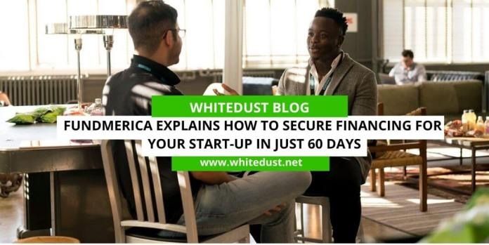 Fundmerica Explains How to Secure Financing for Your Start-up in Just 60 Days