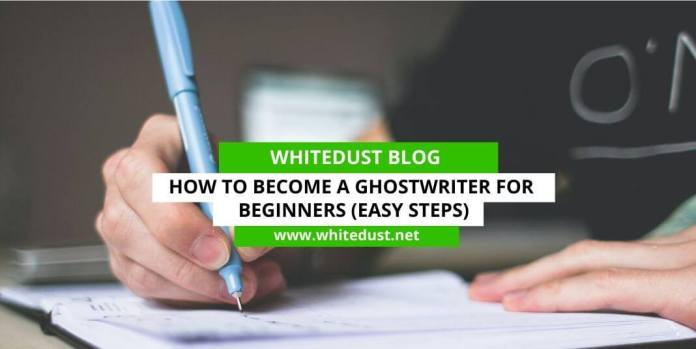 How to Become a Ghostwriter for Beginners (Easy Steps)