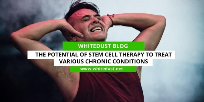 The Potential of Stem Cell Therapy To Treat Various Chronic Conditions