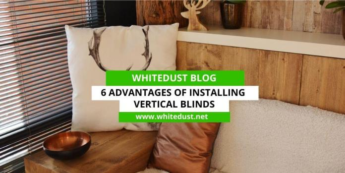 6 Advantages of Installing Vertical Blinds