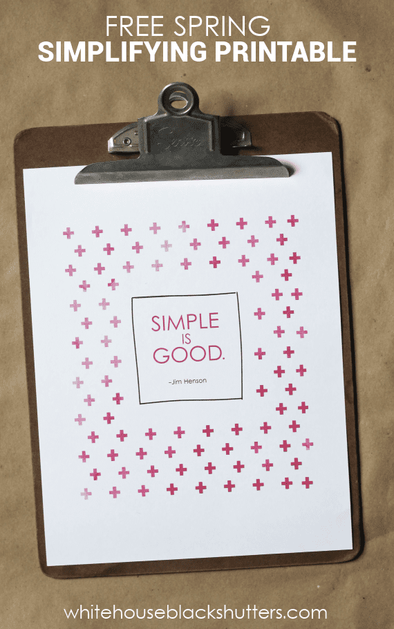 free spring simplifying printable. I love this quote!