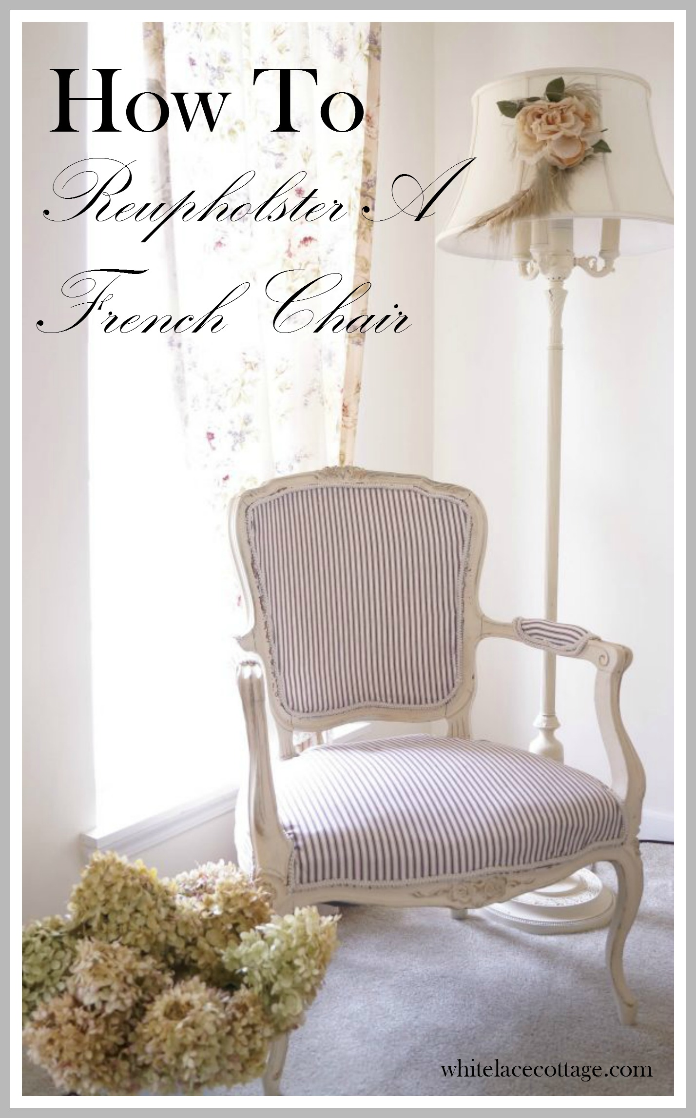 How To Easily Reupholster A French Chair  White Lace Cottage