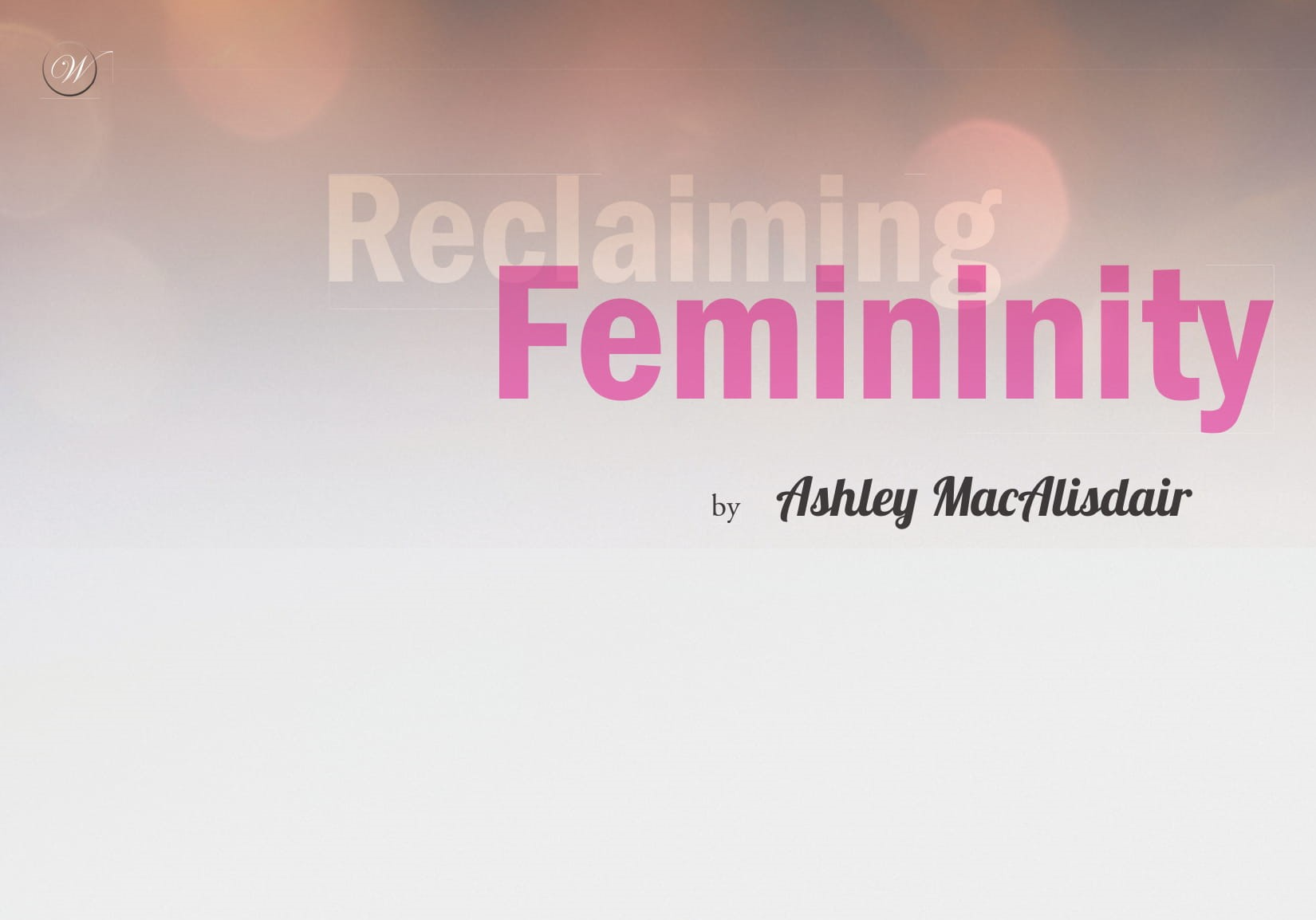 Reclaiming Femininity