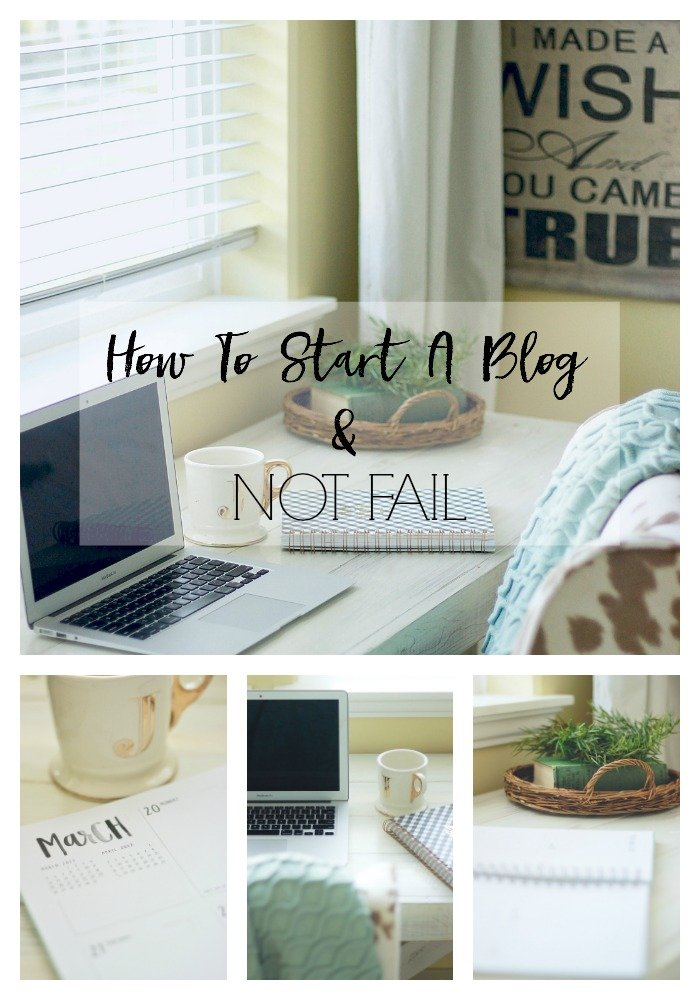 How To Start A Blog and NOT FAIL. Super Easy step by step blog. You just need determination! www.whitepicketfarmhouse.com