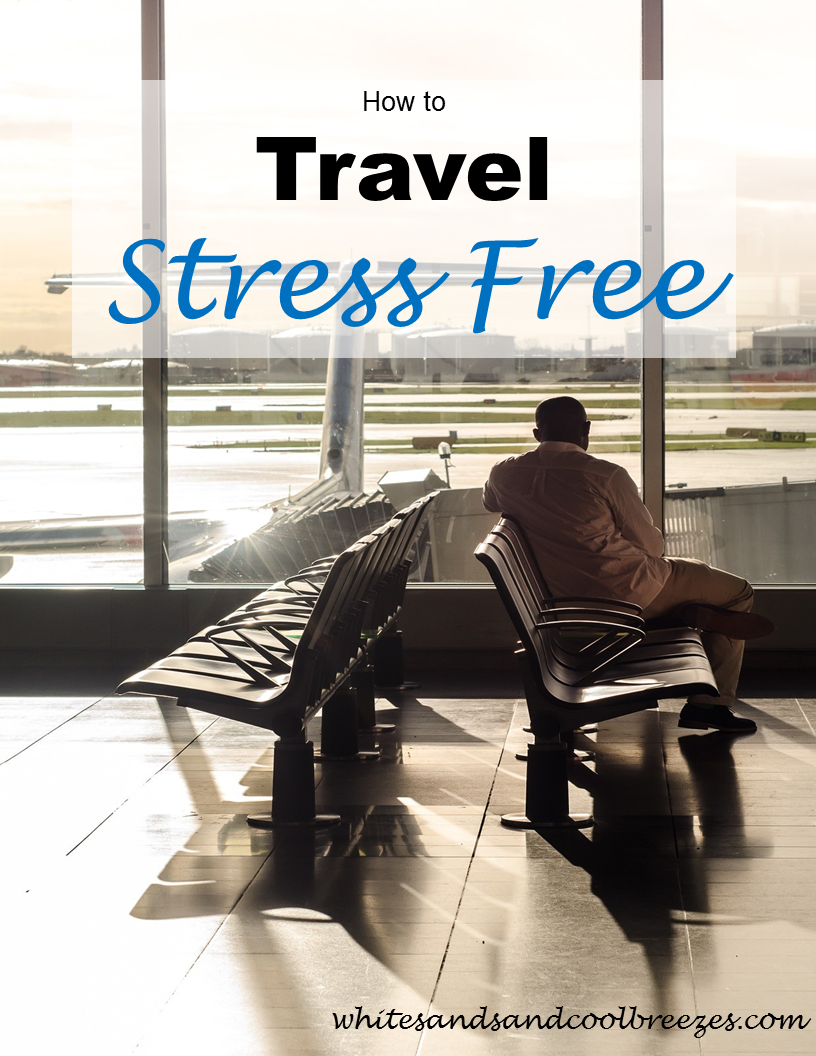 How to Travel Stress Free