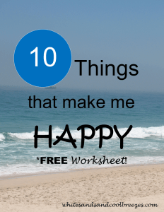 10 Things that make me HAPPY. FREE worksheet included - no email needed! What are 10 things that make you happy? Can you think of 10? Print out my worksheet to help you keep track :)!