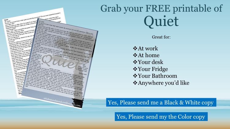Grab your free printable of Quiet. Great for your desk or fridge at home.