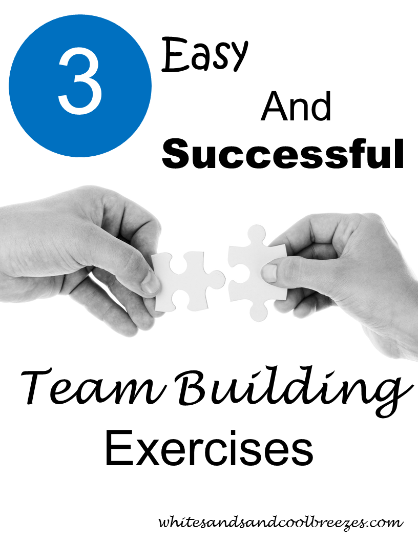 3 Easy and Successful Team Building Exercises