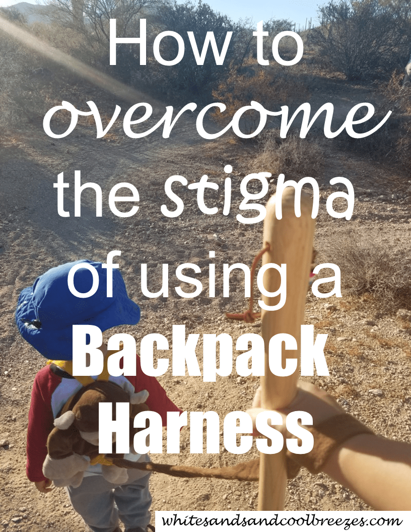 How to overcome the stigma of using a backpack harness