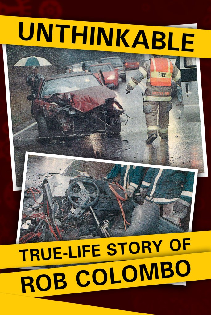 Front Cover: Unthinkable: True-Life Story of Rob Colombo