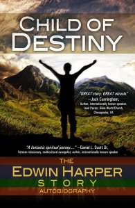 Cover: Child of Destiny: The Edwin Harper Story