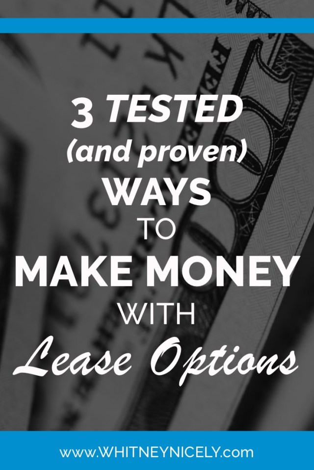 3 Tested (and proven) ways to make money with lease options