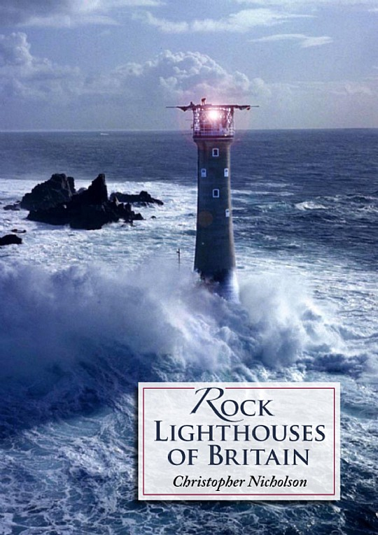 Rock Lighthouses Of Britain Christopher Nicholson 978