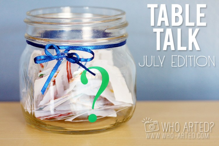 Table Talk July Edition Who Arted 00