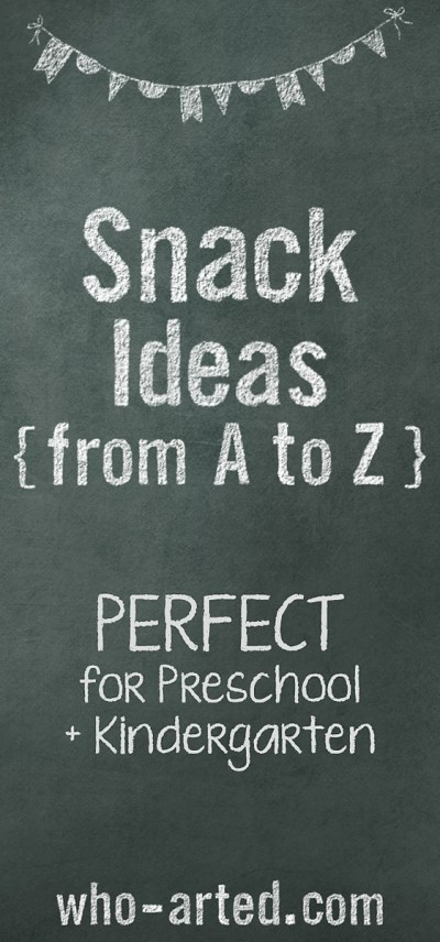 Snack Ideas (from A to Z)