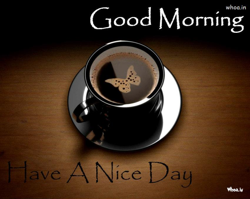 Have A Nice Day Good Morning With Black Cup Of Coffee HD Wallpaper