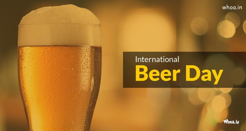 Good Morning Cute Wallpaper Hd Happy International Beer Day