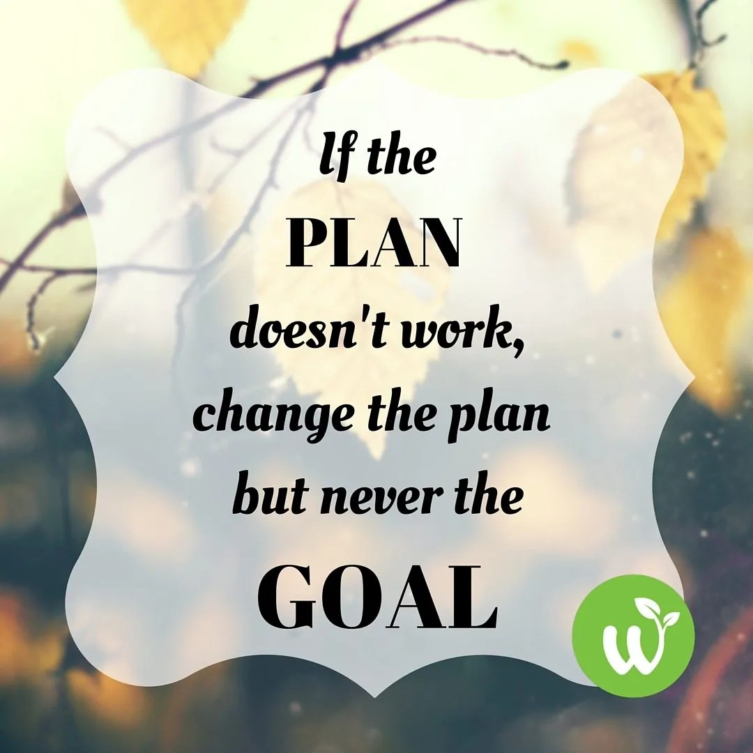 Change Plans Never The Goal