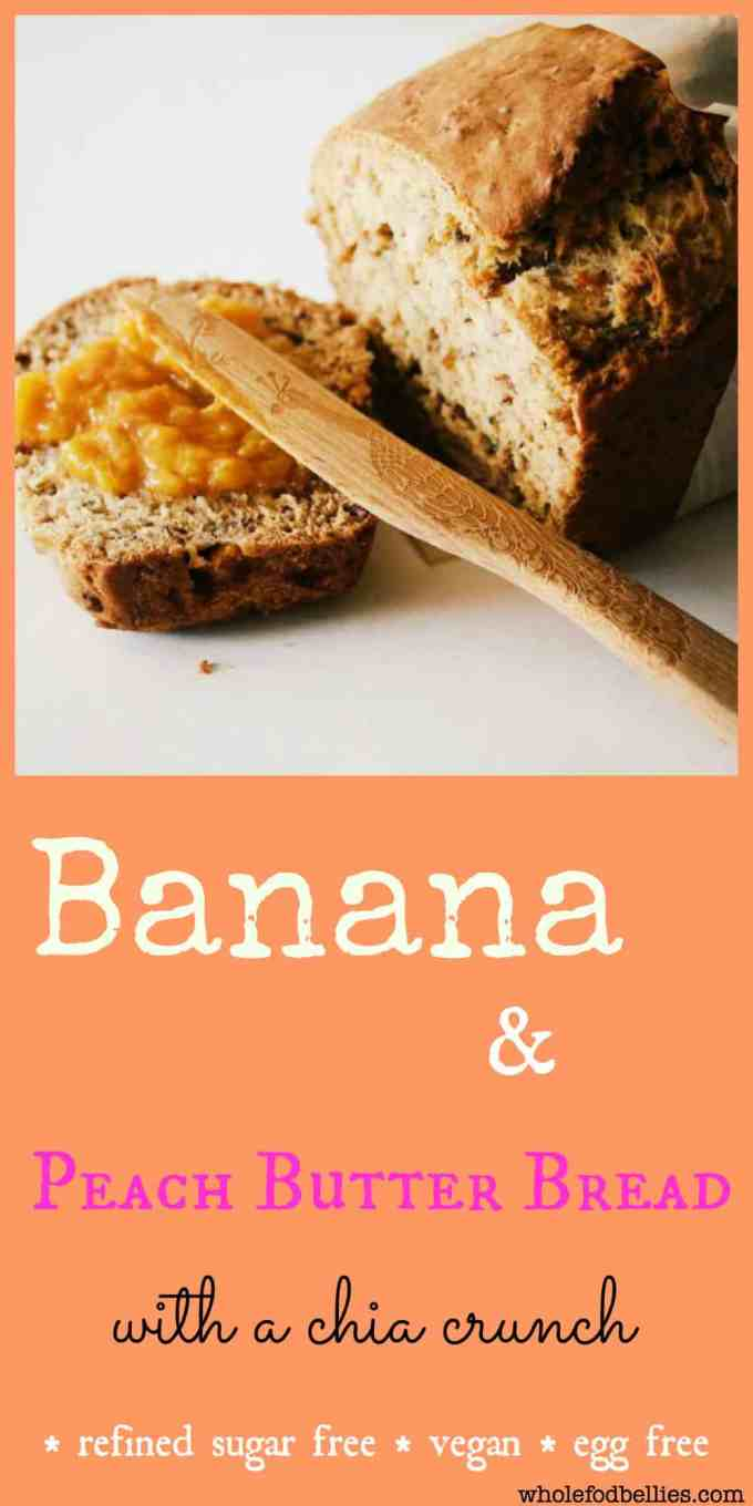 Banana and Peach Butter Bread with a Chia Crunch. Vegan, refined sugar free, egg free and dairy free. Perfect afternoon snack