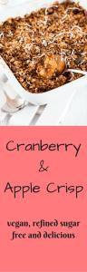 Vegan Cranberry and Apple Crisp. Vegan, refined sugar free and delicious. #vegan #thanksgiving #dessert #coconutoil #oats