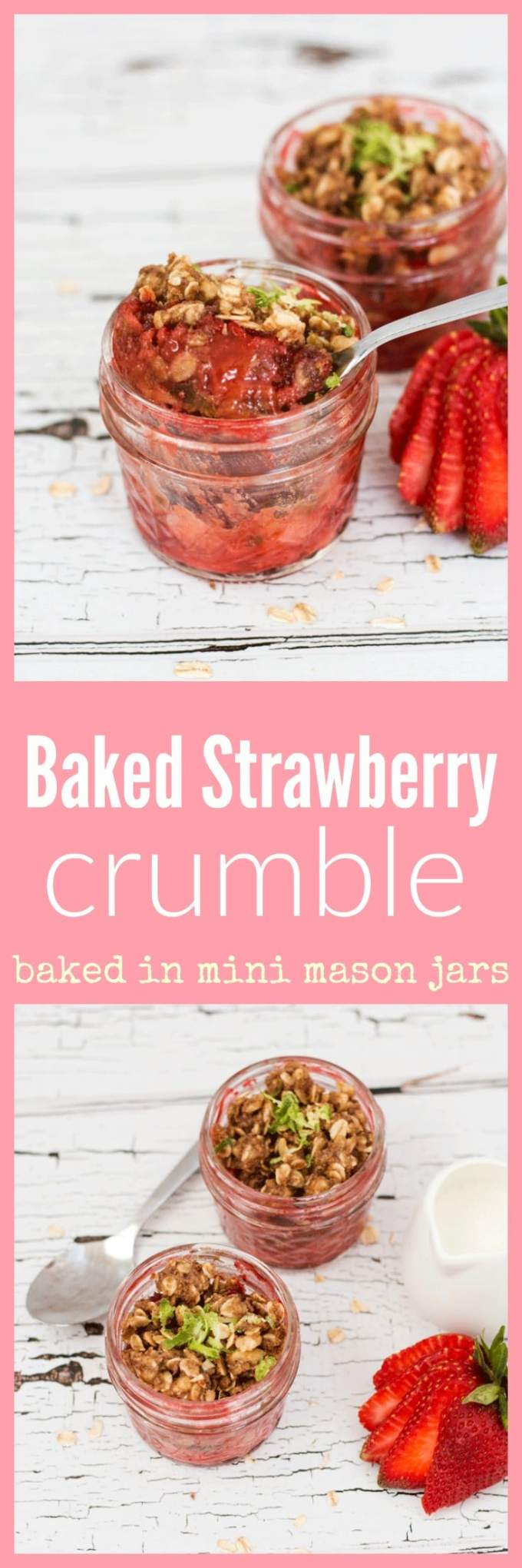 Strawberry crumbles baked right in mini mason jars make for great little pots of grab-n-go breakfast goodness. Alternatively pair with some ice cream and you have some super cute individual dessert pots.