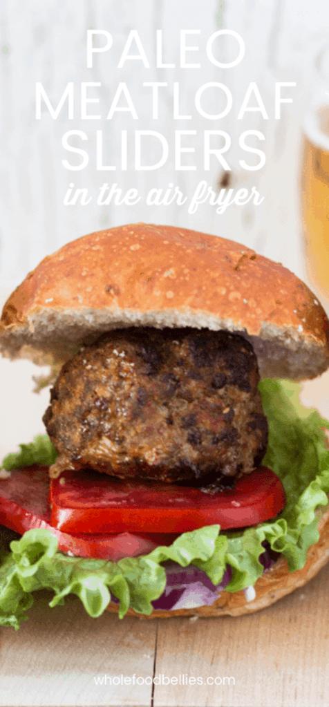 Air Fryer Paleo Meatloaf Sliders PinAir Fryer Paleo Meatloaf Sliders Pin