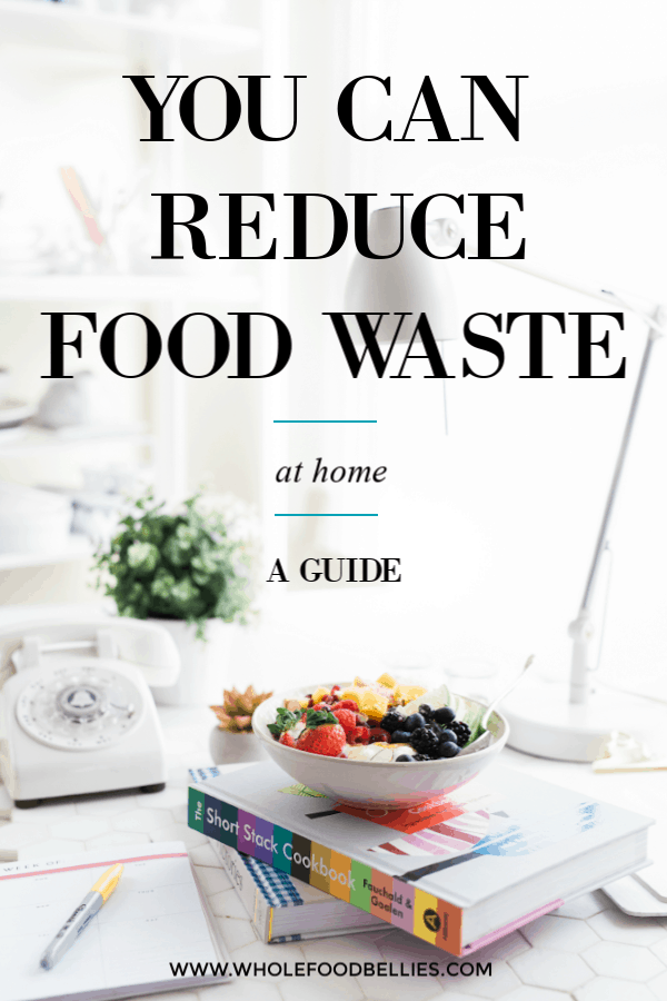 You can reduce food waste at home