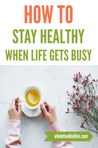 How to maintain a healthy lifestyle when life gets busy