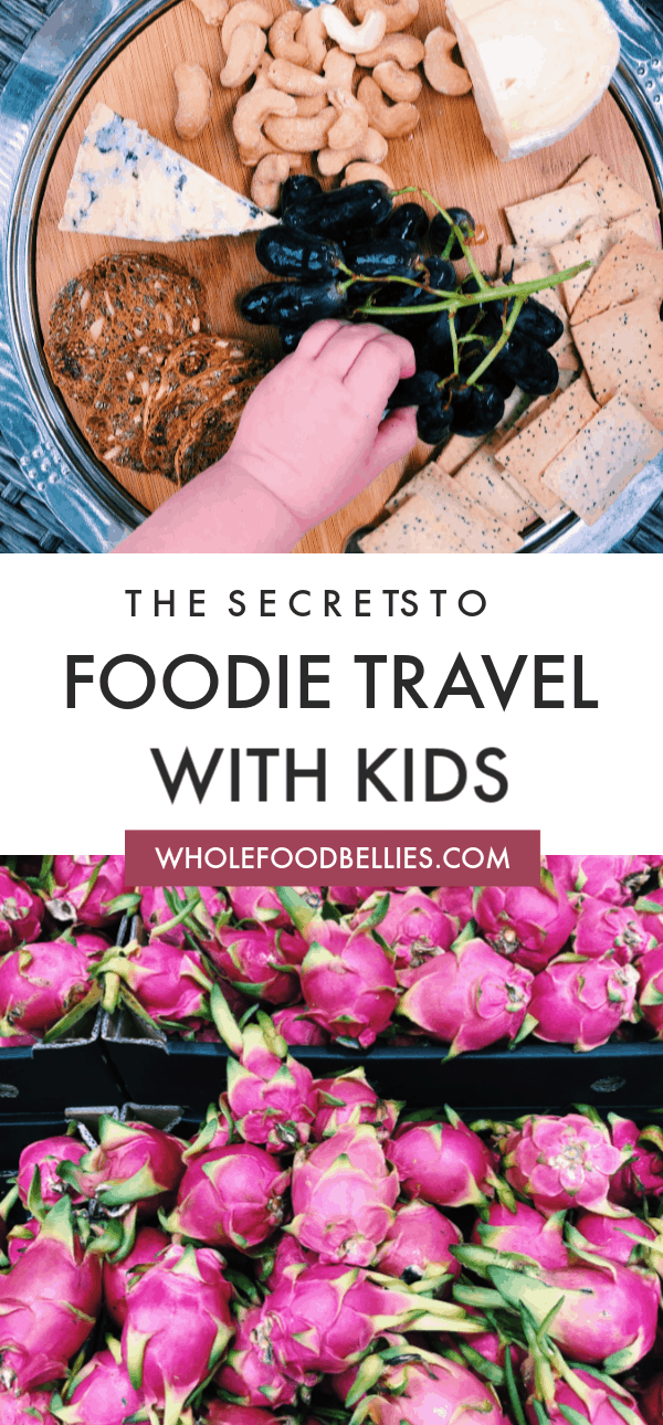 Foodie travel with kids
