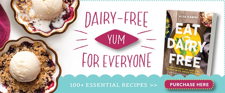 Eat Dairy Free - Your essential cookbook for everyday meals, snacks and sweets