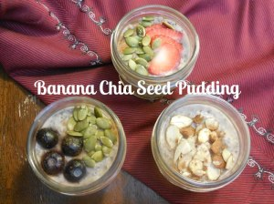 How To Make Banana Chia Seed Pudding