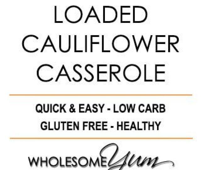 Easy Cheesy Loaded Cauliflower Casserole Recipe This Cheesy Loaded Cauliflower Casserole Recipe Needs Just