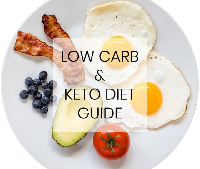 Low Carb Keto Diet Plan How To Start A Low Carb Diet A
