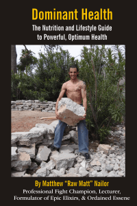Dominant Health by Raw Matt Nailor