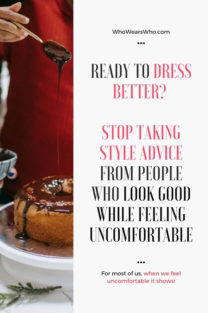 Ready to feel good and dress better? Stop taking style advice from people who look good feeling uncomfortable blog graphic