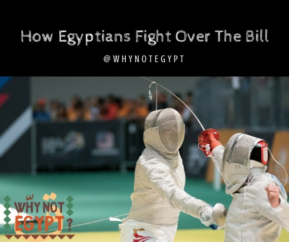 That's how Egyptians fight over the bill