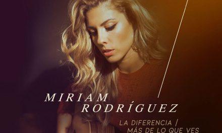 'La Diferencia' y 'Más De Lo Que Ves' son los dos nuevos temas de Miriam Rodríguez